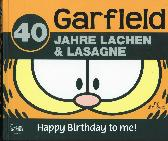 Garfield - Happy birthday to me - 40 Jahre Lachen & Lasagne